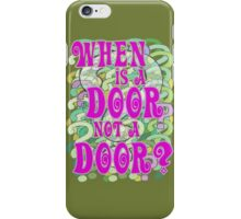 When is a Door not a Door iPhone Case/Skin