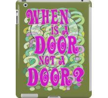 When is a Door not a Door iPad Case/Skin
