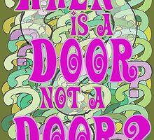 When is a Door not a Door by SquareDog