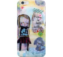 Home is here within iPhone Case/Skin