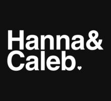 Hanna & Caleb - white text by PirateShip
