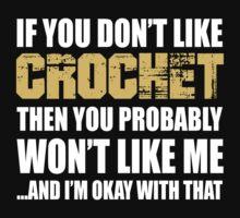 If You Don't Like Crochet T-shirt T-Shirt