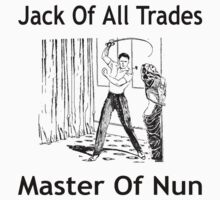 Jack Of All Trades, Master Of Nun T-Shirt