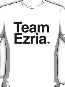 Team Ezria - black text T-Shirt