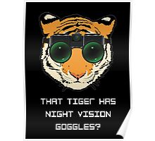THAT TIGER HAS NIGHT VISION GOGGLES? - The Interview (Dark Background) Poster