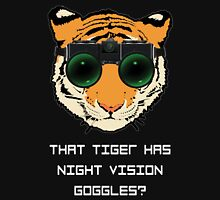THAT TIGER HAS NIGHT VISION GOGGLES? - The Interview (Dark Background) Unisex T-Shirt