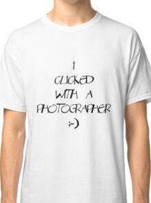 I clicked with a photographer... Light T Classic T-Shirt