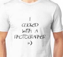 I clicked with a photographer... Light T Unisex T-Shirt