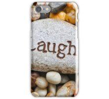 Stone Motivation - Laugh iPhone Case/Skin