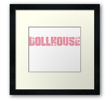 If You Don't Like Dollhouse T-shirt Framed Print