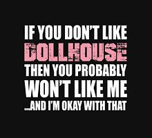 If You Don't Like Dollhouse T-shirt T-Shirt