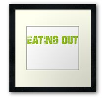 If You Don't Like Eating Out T-shirt Framed Print