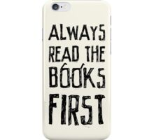 Always read the books first... iPhone Case/Skin