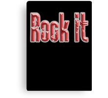ROCK, Rock it, Music, Rock Bands, Rock & Roll, Rockers, on Black Canvas Print
