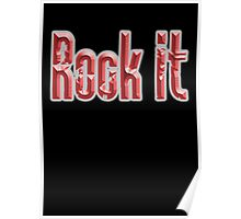 ROCK, Rock Music, Rock it, Music, Rock Bands, Rock & Roll, Rockers, on Black Poster