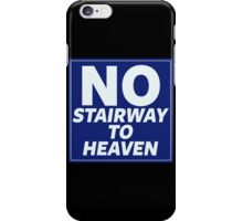 No Stairway to Heaven iPhone Case/Skin