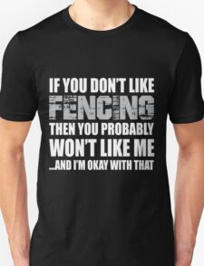 If You Don't Like Fencing T-shirt T-Shirt