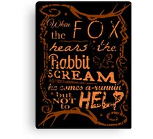 When the Fox hears the Rabbit scream he comes a-runnin', but not to help - hannibal Canvas Print