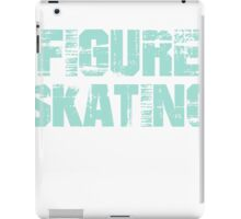 If You Don't Like Figure Skating T-shirt iPad Case/Skin