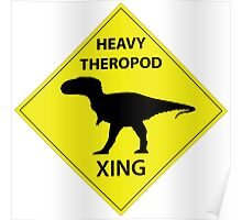 Heavy Theropod Xing Sign Poster