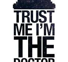 Doctor Who - Trust Me I'm The Doctor by neocosplaycat