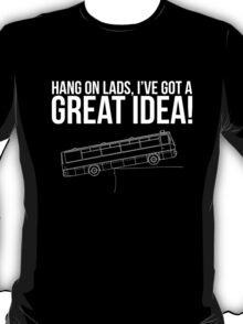 Hang On Lads... T-Shirt