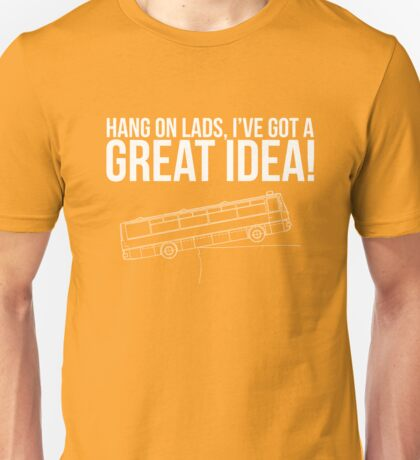 Hang On Lads... Unisex T-Shirt