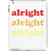 Alright Alright Alright - Matthew McConaughey : Black iPad Case/Skin