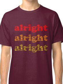 Alright Alright Alright - Matthew McConaughey : Black Classic T-Shirt