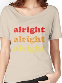 Alright Alright Alright - Matthew McConaughey : Black Women's Relaxed Fit T-Shirt