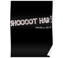 SHOOOOT HAR! Poster