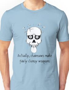 Famous Last Words: Chainsaws Unisex T-Shirt