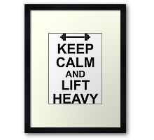 KEEP CALM AND LIFT HEAVY White Gym Shirt Framed Print