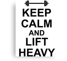 KEEP CALM AND LIFT HEAVY White Gym Shirt Canvas Print
