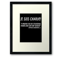 Je Suis Charlie - I Prefer To Die Standing Than Live On My Knees Framed Print