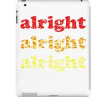 Alright Alright Alright - Matthew McConaughey : White iPad Case/Skin