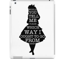 Alice In Wonderland Which Way To Go Quote Mad Hatter Chesire Cat Rabbit Hole iPad Case/Skin