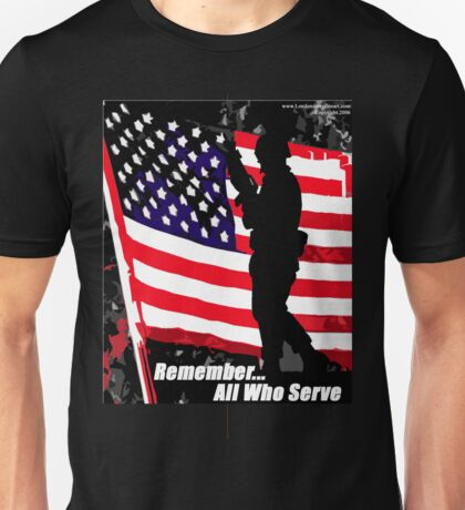 Remember... All Who Serve. Unisex T-Shirt