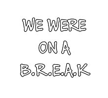 We were on a break (White) Photographic Print