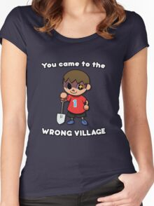 YOU CAME TO THE WRONG VILLAGE Women's Fitted Scoop T-Shirt