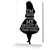 Alice In Wonderland My Reality Quote Greeting Card