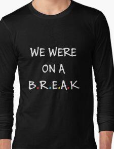 We were on a break (White/Colour) Long Sleeve T-Shirt