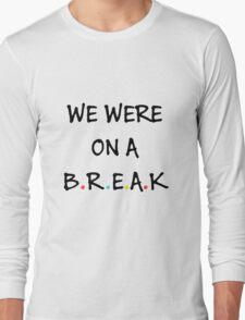 We were on a break (Black/Colour) Long Sleeve T-Shirt