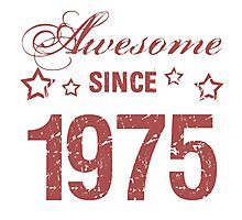Awesome Since 1975 Photographic Print