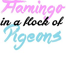 Flamingo and Pigeons Funny Saying by mralan