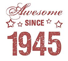 Awesome Since 1945 Photographic Print