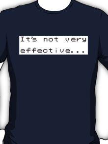 It's not very effective...  T-Shirt