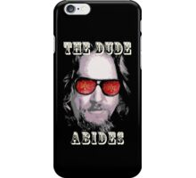 The Dude Abides. iPhone Case/Skin