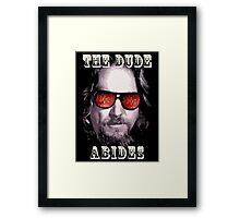 The Dude Abides. Framed Print