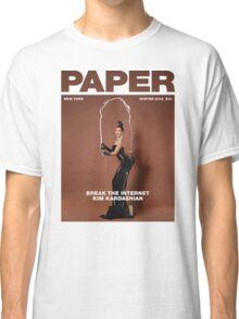 Break the Internet, Kim Kardashian. Classic T-Shirt